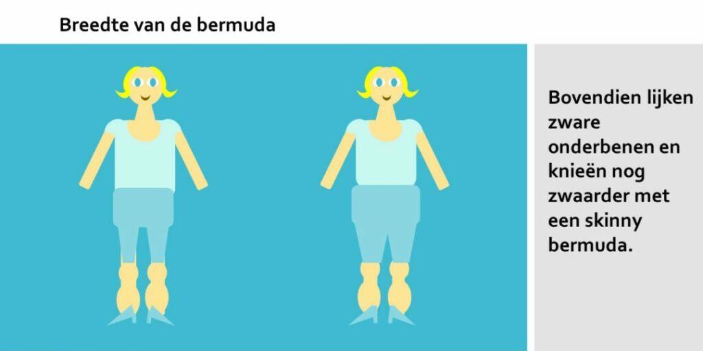 Je bermuda is best niet skinny